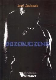 okładka Przebudzenie. Książka | papier | Jakubowski Jacek
