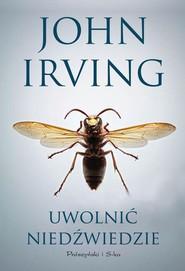 okładka Uwolnić niedźwiedzie, Książka | Irving John