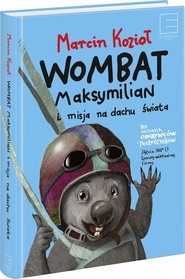 okładka Wombat Maksymilian i Misja Na Dachu Świata, Książka | Kozioł Marcin