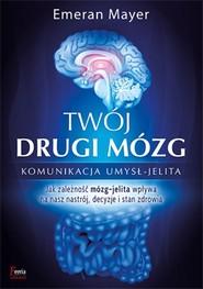 okładka Twój drugi mózg Komunikacja umysł - jelita, Książka | Mayer Emeran