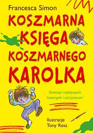 okładka Koszmarna księga Koszmarnego Karolka, Książka | Simon Francesca