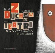 okładka Z Duchem do Teatru, Książka | Jaworowska-Duchlińska Nika