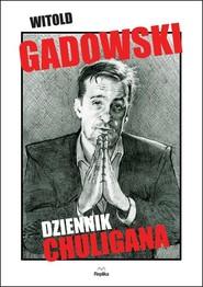 okładka Dziennik chuligana. Książka | papier | Gadowski Witold