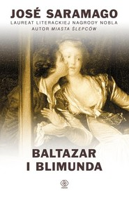 okładka Baltazar i Blimunda, Książka | Saramago Jose