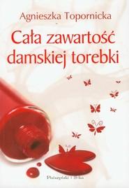 okładka Cała zawartość damskiej torebki, Książka | Topornicka Agnieszka