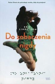 okładka Do zobaczenia nigdy, Książka | Lindstrom Eric