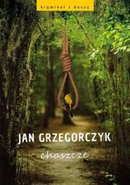 okładka Chaszcze, Książka | Grzegorczyk Jan