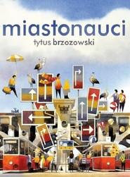 okładka Miastonauci, Książka   Brzozowski Tytus