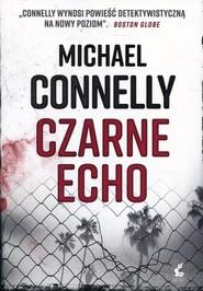 okładka Czarne echo. Książka | papier | Connelly Michael