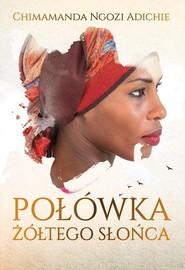 okładka Połówka żółtego słońca. Książka   papier   Adichie Chimamanda Ngozi