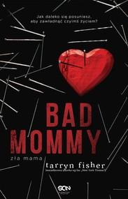 okładka Bad Mommy Zła mama, Książka | Fisher Tarryn