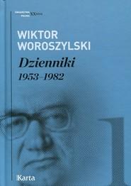 okładka Dzienniki 1953-1982 Tom 1, Książka | Woroszylski Wiktor
