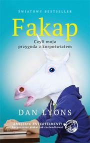 okładka Fakap. Moja przygoda z korpoświatem, Książka   Lyons Dan