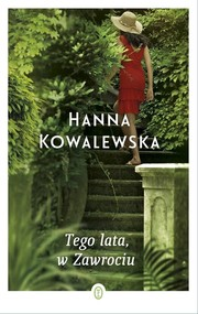 okładka Tego lata w Zawrociu, Książka | Kowalewska Hanna