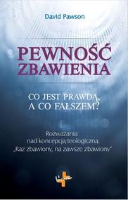 okładka Pewność zbawienia Co jest prawdą, a co fałszem?, Książka | Pawson David