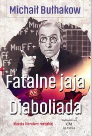 okładka Fatalne jaja Diaboliada. Książka | papier | Bułhakow Michaił