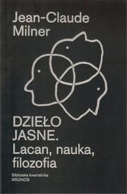 okładka Dzieło jasne Lacan, nauka, filozofia. Książka | papier | Milner Jean-Claude
