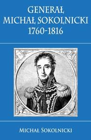okładka Generał Michał Sokolnicki 1760-1816. Książka | papier | Sokolnicki Michał