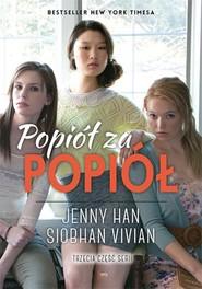 okładka Popiół za popiół Część 3, Książka | Siobhan  Vivian, Jenny Han