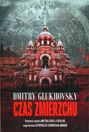 okładka Czas zmierzchu, Książka | Glukhovsky Dmitry
