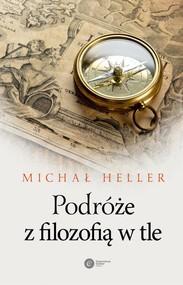 okładka Podróże z filozofią w tle, Książka   Heller Michał