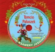 okładka Tomcio Paluszek Słuchowisko z płytą CD, Książka | Perrault Charles
