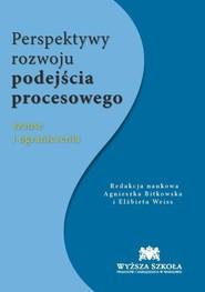 okładka Perspektywa rozwoju podejścia procesowego szanse i ograniczenia. Książka | papier |