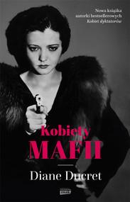 okładka Kobiety mafii, Książka   Ducret Diane