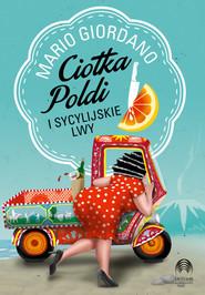 okładka Ciotka Poldi i sycylijskie lwy, Książka | Giordano Mario