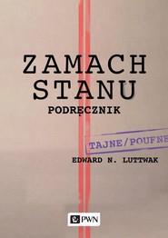 okładka Zamach stanu Podręcznik, Książka | Edward N.  Luttwak