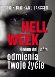 okładka Hell week Siedem dni, które odmienią Twoje życie, Książka | Erik Bertrand Larssen