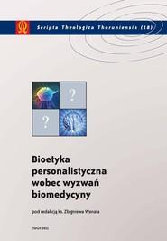 okładka Bioetyka personalistyczna wobec wyzwań biomedycyny, Książka  