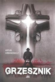 okładka Grzesznik, Książka | Urbanowicz Artur