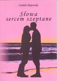 okładka Słowa sercem szeptane. Książka | papier | Majewska Izabela
