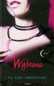 okładka Wybrana, Książka   P.C. Cast, Kristin Cast