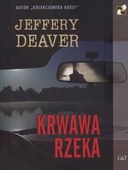 okładka Krwawa rzeka, Książka | Deaver Jeffery