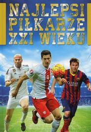 okładka Najlepsi piłkarze XXI wieku, Książka | Sperling Sylwia