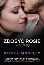 okładka Zdobyć Rosie Początek gry. Książka | papier | Moseley Kirsty