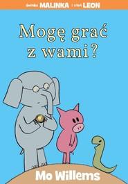 okładka Mogę grać z wami?, Książka   Willems Mo