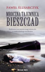 okładka Mroczna tajemnica Bieszczad. Książka | papier | Ślusarczyk Paweł