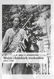 okładka Wojny chińskich warlordów 1916-1928, Książka   Polit Jakub