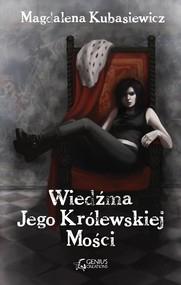 okładka Wiedźma Jego Królewskiej Mości, Książka | Kubasiewicz Magdalena