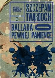 okładka Ballada o pewnej panience. Książka | papier | Twardoch Szczepan