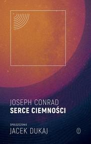 okładka Serce ciemności spolszczenie Jacek Dukaj. Książka | papier | Conrad Joseph