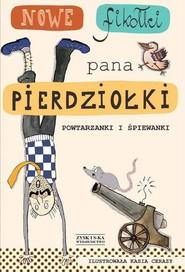 okładka Nowe fikołki pana Pierdziołki, Książka | Tadeusz Zysk, Jan Grzegorczyk