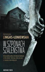 okładka W szponach szaleństwa, Książka | Lingas-Łoniewska Agnieszka
