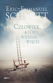 okładka Człowiek, który widział więcej, Książka | Schmitt Eric-Emmanuel
