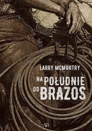 okładka Na południe od Brazos, Książka | McMurtry Larry