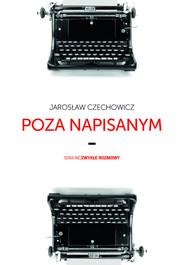 okładka Poza napisanym. Książka | papier | Czechowicz Jarosław
