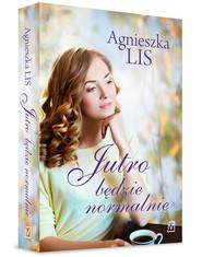 okładka Jutro będzie normalnie, Książka | Lis Agnieszka